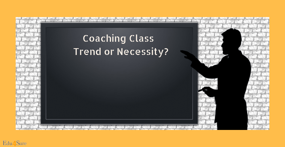 Coaching-Class-Trend-or-Necessity
