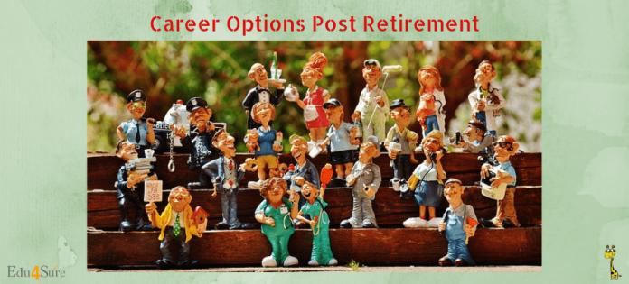 Career-Post-Retirement-Edu4Sure