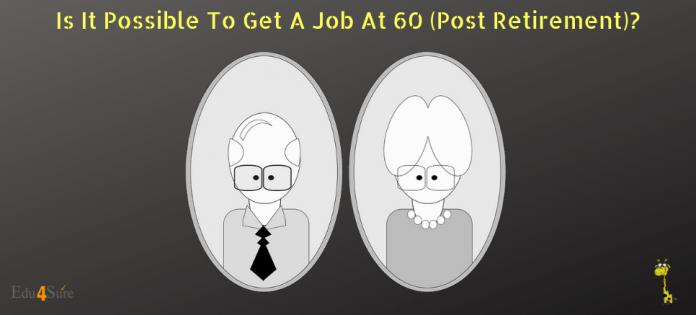 Job-Post-Retirement-Age-60-Edu4Sure