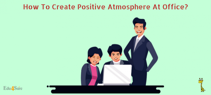 How-Create-Positive-Atmosphere-At-Office