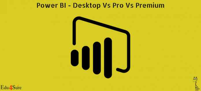 Power BI - Desktop Vs Pro Vs Premium